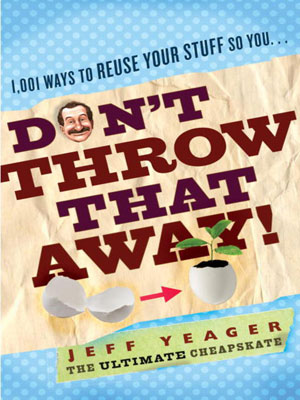 dont throw that away book by jeff yeager