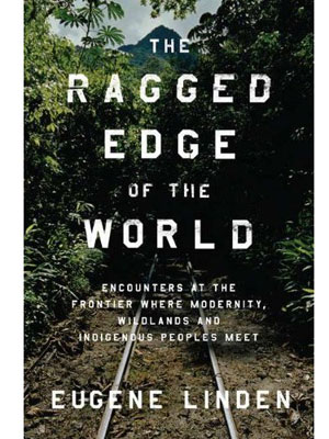 the ragged edge of the world by eugene linden