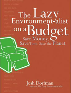 the lazy environmentalist on a budget book by josh dorfman
