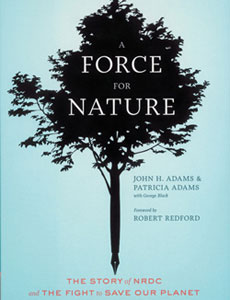 a force for nature: the story of nrdc